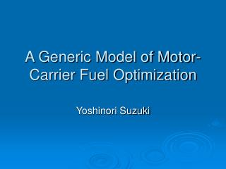 A Generic Model of Motor-Carrier Fuel Optimization