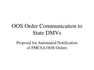 OOS Order Communication to State DMVs