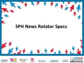SPH News Rotator Specs