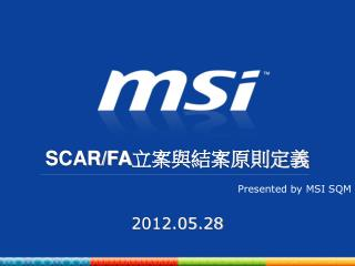 Presented by MSI SQM 2012.05.28