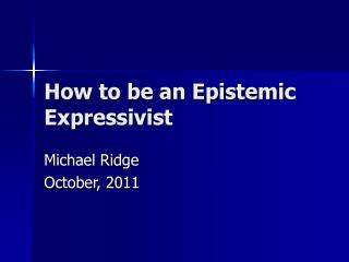 How to be an Epistemic Expressivist