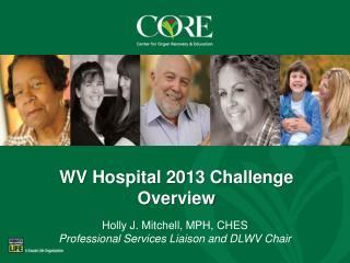 WV Hospital 2013 Challenge Overview