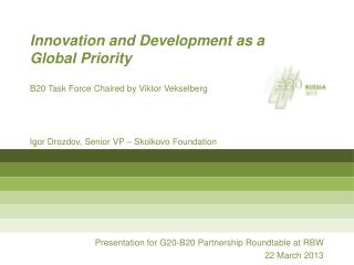 Presentation for G20-B20 Partnership Roundtable at RBW 22 March 2013