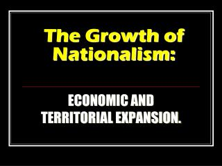 The Growth of Nationalism: