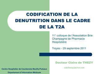 CODIFICATION DE LA  DENUTRITION DANS LE CADRE  DE LA T2A