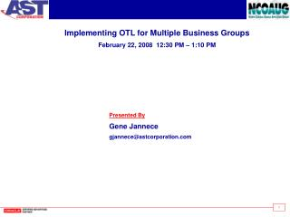 Implementing OTL for Multiple Business Groups February 22, 2008  12:30 PM – 1:10 PM