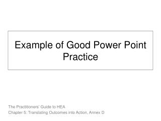 Example of Good Power Point Practice
