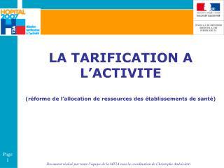 LA TARIFICATION A L'ACTIVITE (réforme de l'allocation de ressources des établissements de santé)