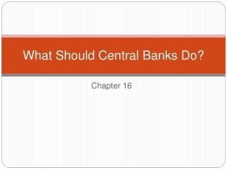 What Should Central Banks Do