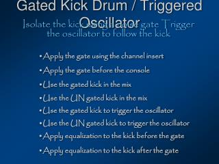 Gated Kick Drum / Triggered Oscillator