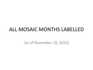 ALL MOSAIC MONTHS LABELLED