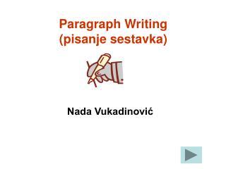 Paragraph Writing (pisanje sestavka)
