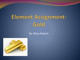 Element Assignment:  Gold