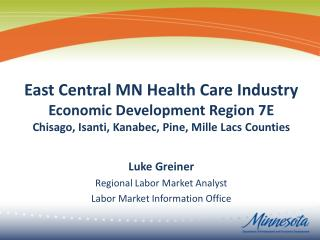 Luke Greiner Regional  Labor Market Analyst Labor Market Information Office