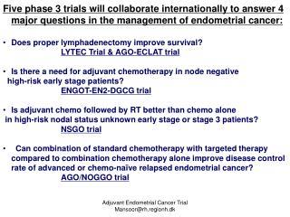 Adjuvant Endometrial Cancer Trial Mansoor@rh.regionh.dk