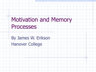 Motivation and Memory Processes