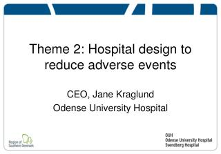 Theme 2: Hospital design to reduce adverse events