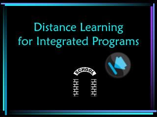 Distance Learning  for Integrated Programs