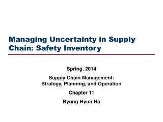 Managing Uncertainty in Supply Chain: Safety Inventory