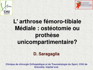 L� arthrose f�moro-tibiale  M�diale : ost�otomie ou proth�se unicompartimentaire?