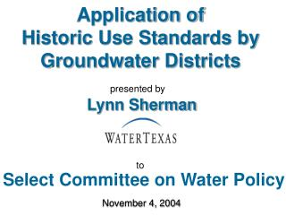 Application of  Historic Use Standards by Groundwater Districts