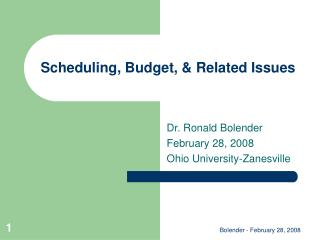 Scheduling, Budget, & Related Issues