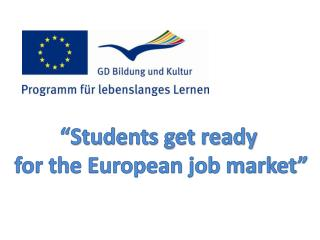 """""""Students get ready  for the European job market"""""""