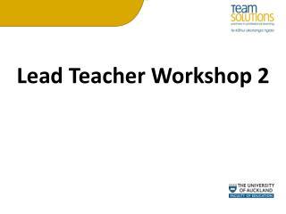 Lead Teacher Workshop 2