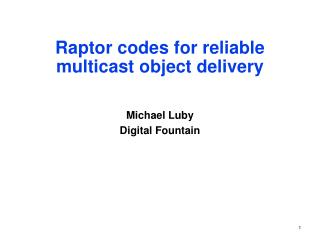 Raptor codes for reliable multicast object delivery