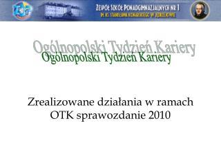 Zrealizowane działania w ramach OTK sprawozdanie 2010