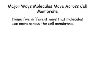 Major Ways Molecules Move Across Cell Membrane