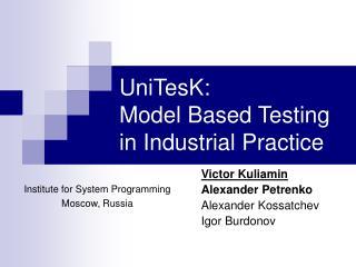 UniTesK: Model Based Testing in Industrial Practice
