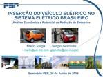 INSER  O DO VE CULO EL TRICO NO SISTEMA EL TRICO BRASILEIRO An lise Econ mica e Potencial de Redu  o de Emiss es