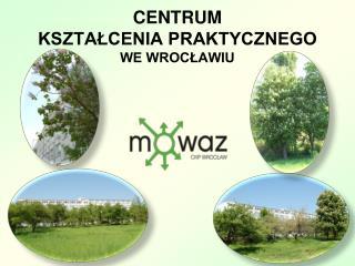 Centrum  kształcenia praktycznego we Wrocławiu
