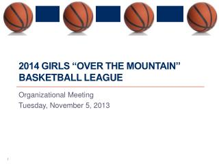 "2014 girls ""over the mountain"" basketball league"