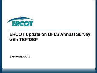 ERCOT Update on UFLS Annual Survey with TSP/DSP September 2014