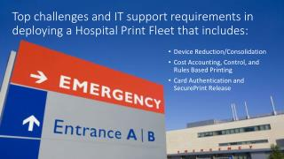 Top challenges and IT support requirements in deploying a Hospital Print Fleet that includes: