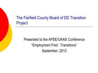 The Fairfield County Board of DD Transition Project