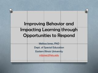 Improving Behavior and  Impacting Learning through Opportunities to Respond
