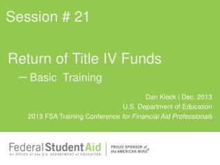 Return of Title IV Funds  �  Basic  Training