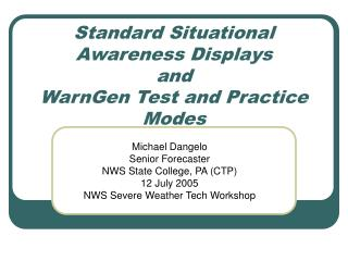 Standard Situational Awareness Displays  and  WarnGen Test and Practice Modes
