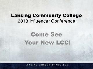 Lansing Community College 2013 Influencer Conference