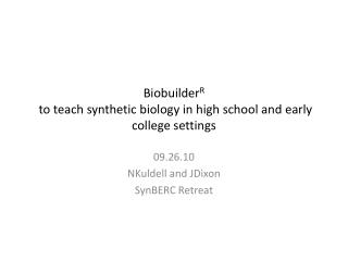 Biobuilder R  to teach synthetic biology in high school and early college settings