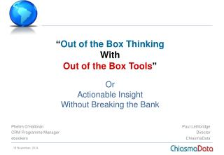 Or Actionable Insight Without Breaking the Bank
