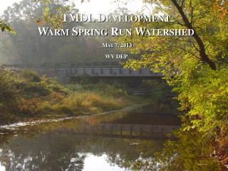 TMDL  Development Warm Spring Run Watershed