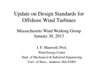 Update on Design Standards for Offshore Wind Turbines