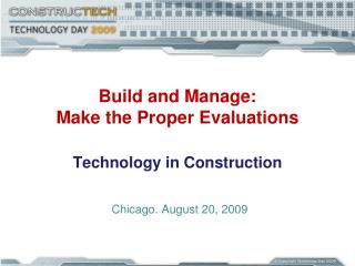 Build and Manage:  Make the Proper Evaluations
