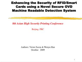 8th Asian High Security Printing Conference Beijing  PRC    Authors: Victor Zazzu & Wenyu Han