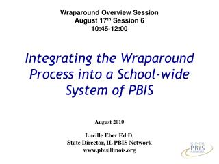 Integrating the Wraparound  Process into a School-wide  System of PBIS