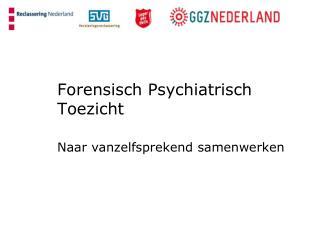 Forensisch Psychiatrisch Toezicht
